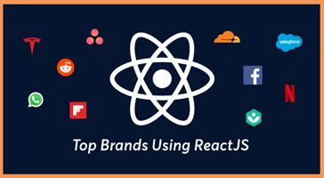 Top 10 Companies/Brands Using ReactJS Development
